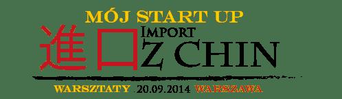 Mój start-up - import z Chin - Warszawa