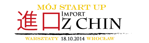Mój start-up – import z Chin – Wrocław